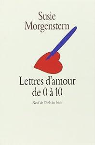 vignette de 'Lettres d'amour de 0 à 10 (Susie Morgenstern)'