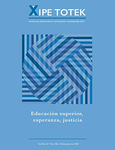 Educación superior, esperanza, justicia (Xipe totek 106) por Jorge Manzano Vargas