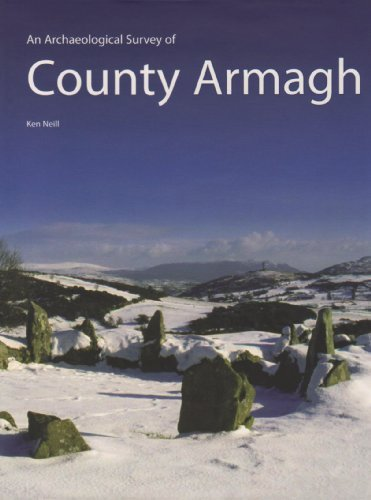 An Archaeological Survey of County Armagh by Kenneth Neill (2008-03-31)