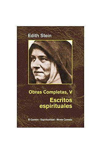 Escritos espirituales : (en el carmelo teresiano, 1933-1942) por Beata; Urkiza Txakartegi, Julen, (dir.); Sancho Fermín, Francisco Javier, (dir.) Edith Stein