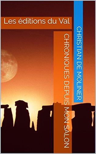Couverture du livre Chroniques depuis mon salon: Les éditions du Val