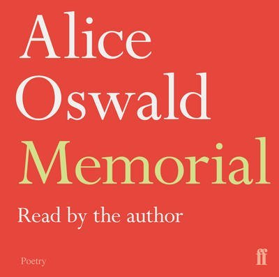 [Memorial] (By: Alice Oswald) [published: October, 2011] (Memorial Von Alice Oswald)