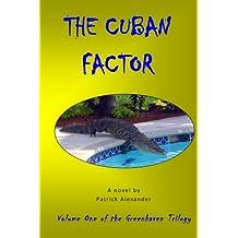 The Cuban Factor: A novel: Volume 1 (The Greenhaven Trilogy)
