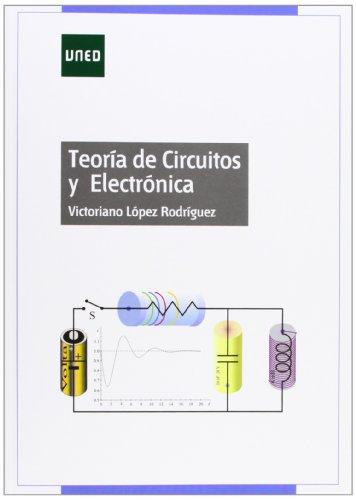 Teoría de circuitos y electrónica (GRADO) por Victoriano LÓPEZ RODRÍGUEZ
