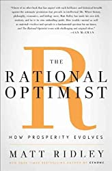 [(The Rational Optimist: How Prosperity Evolves )] [Author: Matt Ridley] [May-2010]