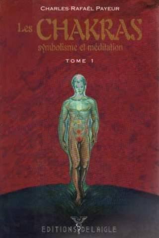 LES CHAKRAS SYMBOLISME ET MEDITATION TOME 1