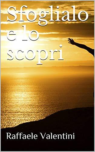 Sfoglialo e lo scopri (Italian Edition) eBook: Raffaele Valentini ...