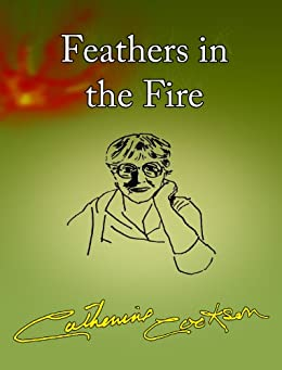 Feathers in the Fire by [Cookson, Catherine]