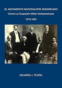 EL MOVIMIENTO NACIONALISTA DOMINICANO: Contra La Ocupación