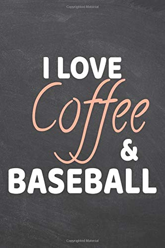 I Love Coffee & Baseball: Baseball Notebook, Planner or Journal   Size 6 x 9   110 Dot Grid Pages   Office Equipment, Supplies  Funny Baseball Gift Idea for Christmas or Birthday -