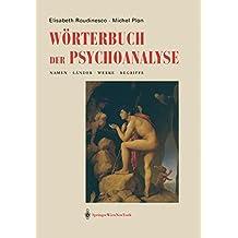 Wörterbuch der Psychoanalyse: Namen, Länder, Werke, Begriffe
