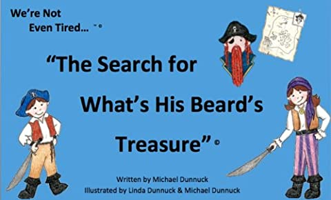 The Search for What's His Beard's Treasure (We're Not Even Tired... Book 2)