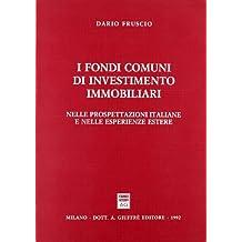 I fondi comuni di investimento immobiliari. Nelle prospettazioni italiane e nelle esperienze estere