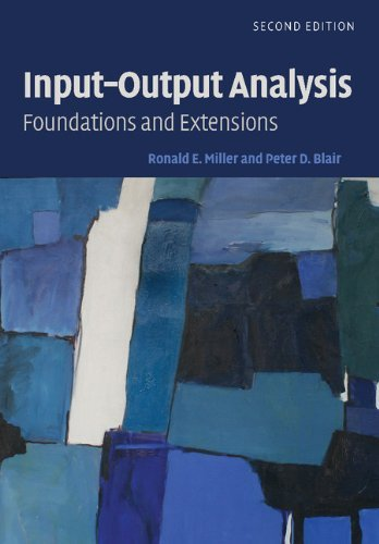 Input-Output Analysis: Foundations and Extensions by Ronald E. Miller (2009-08-31)