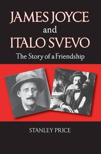 James Joyce and Italo Svevo: The Story of a Friendship by Stanley Price (2016-04-15)