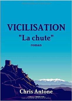 Vicilisation - La Chute de Chris Antone ( 12 janvier 2013 )