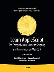 Learn AppleScript: The Comprehensive Guide to Scripting and Automation on Mac OS X
