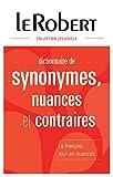 Dictionnaire des synonymes, nuances et contraires - Grand format...