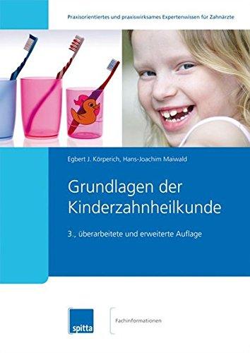Grundlagen der Kinderzahnheilkunde: 3., überarbeitete und erweiterte Auflage