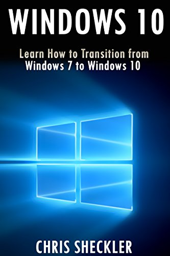 Windows 10: Learn How to Transition from Windows 7 to Windows 10 (English Edition)
