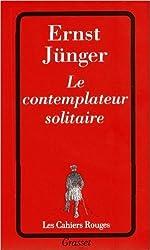Le Contemplateur solitaire de Ernst Jünger ( 1 avril 1992 ) de Ernst Jünger