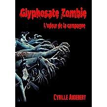 Glyphosate Zombie: L'Odeur de la Campagne