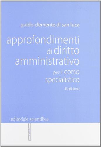 Approfondimenti di diritto amministrativo per il corso specialistico
