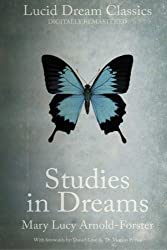 Studies in Dreams (Annotated): Lucid Dream Classics: Digitally Remastered by Mary Lucy Arnold-Forster (2016-01-06)
