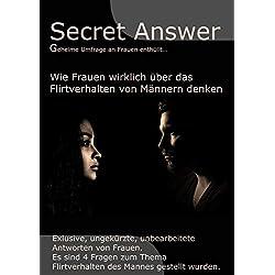 Richtig Flirten durch Secret Answer: Anonyme Antworten von Frauen enthüllt was Frauen zum Thema Flirtverhalten des Mannes denken.