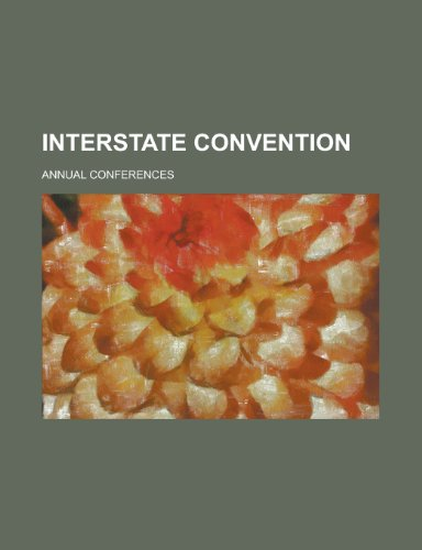 Interstate Convention; Annual Conferences