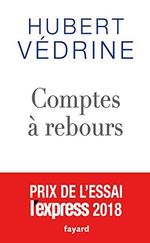 Comptes à rebours: 2013-2018 par Hubert Védrine