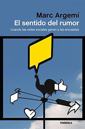 El sentido del rumor: Cuando las redes sociales ganan a las encuestras (ATALAYA) por Marc Argemí