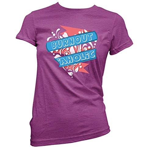 Burnout Aholic Damen T-Shirt (Auswahl Farbe und Größe) - Antike Heliconie, Groß (Größe 12)