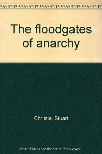 The floodgates of anarchy
