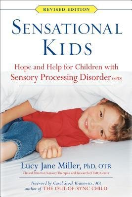 [( By Miller, Lucy Jane ( Author )Sensational Kids: Hope and Help for Children with Sensory Processing Disorder (SPD) Paperback May- 06-2014 )]