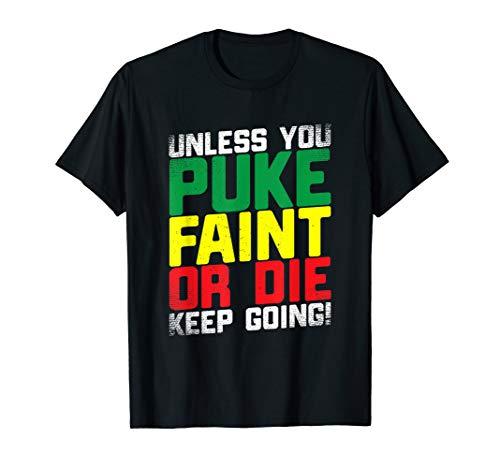 Es sei denn Sie kotzen oder umfallen lauf weiter T-Shirt - Umfallen Shirt