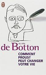 Comment Proust Peut Changer Votre Vie (French Edition) by Alain de Botton (2010-10-06) d'Alain de Botton