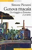 Genova macaia. Un viaggio da Ponente a Levante