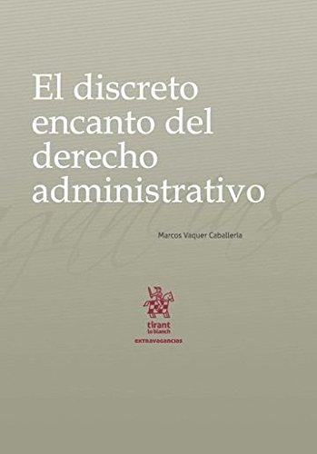 El discreto encanto del derecho administrativo por Marcos Vaquer Caballería