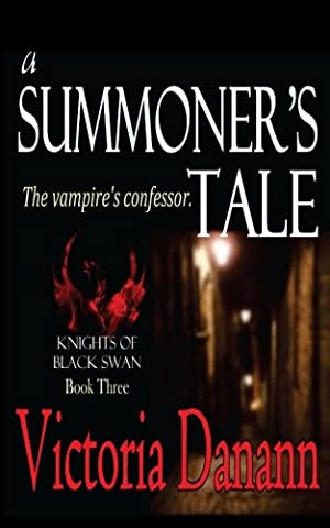 A Summoner's Tale: The Vampire's Confessor (Knights of Black Swan, Book 3)