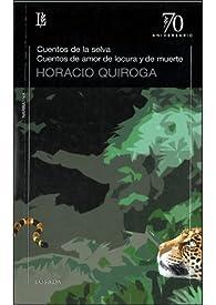 Cuentos de la selva / Cuentos de amor de locura y de muerte par Horacio Quiroga