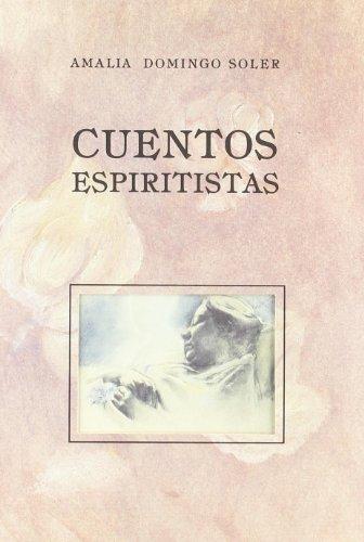 Cuentos espiritistas + Historias de Halloween (Cuentos de Autores Españoles, Band 29) (De Halloween Espanol De Historia)