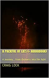 A Packful of Lies (+ Audiobook): A Journey... from darkness into the light