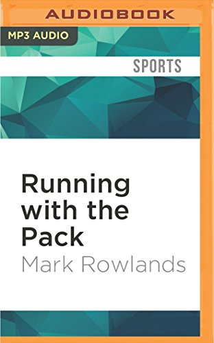 Running with the Pack: Thoughts from the Road on Meaning and Mortality por Mark Rowlands