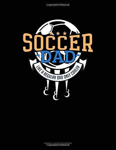 Soccer Dad Like A Regular Dad Only Cooler: Cornell Notes Notebook por Jeryx Publishing