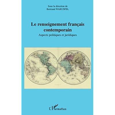 Le renseignement français contemporain: Aspects politiques et juridiques