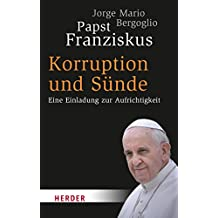 Korruption und Sünde: Eine Einladung zur Aufrichtigkeit (German Edition)