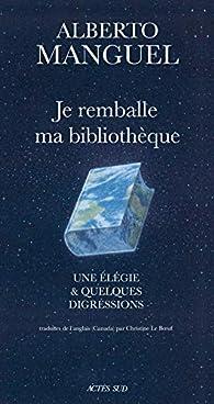 Je remballe ma bibliothèque par Alberto Manguel