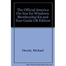 The Official America On-line for Windows: Membership Kit and Tour Guide UK Edition