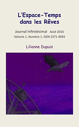 L'Espace-Temps dans les rêves (Journal Infinitésimal t. 1) par Lilianne Dupuis